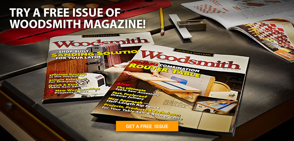 Try a free issue of Woodsmith magazine.